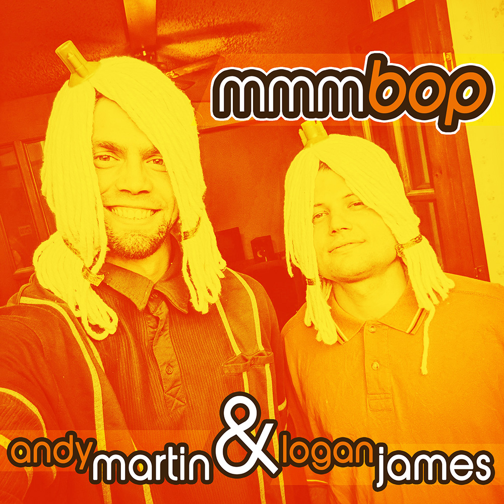 Andy Martin & Logan James - mmmbop