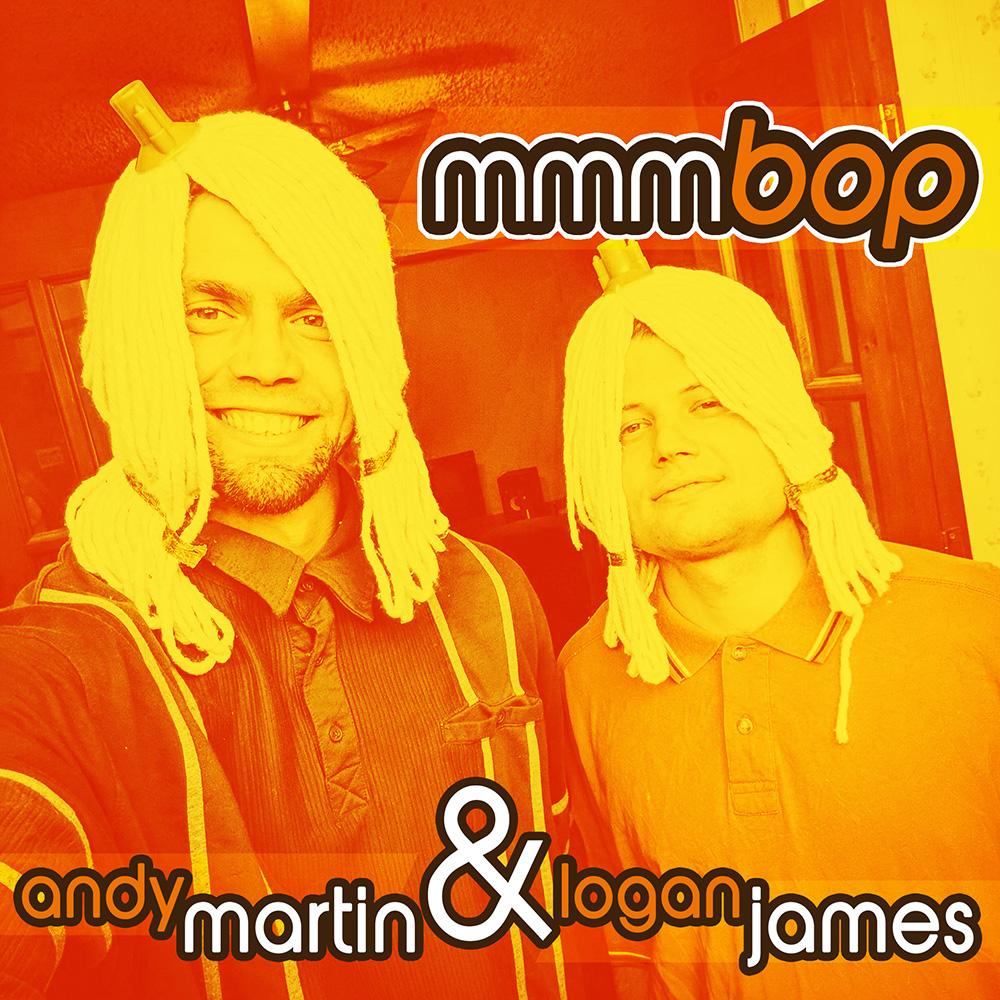 Andy Martin & Logan James - mmmbop